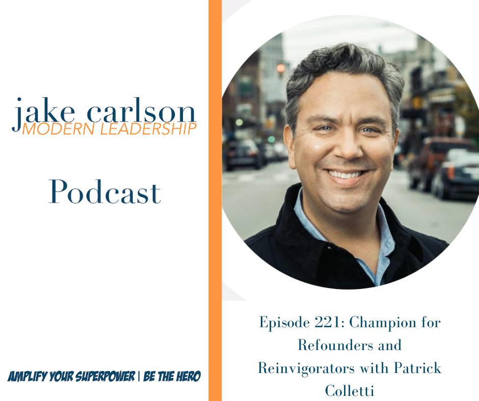 Modern Leadership Podcast Episode 221 - Patrick Colletti